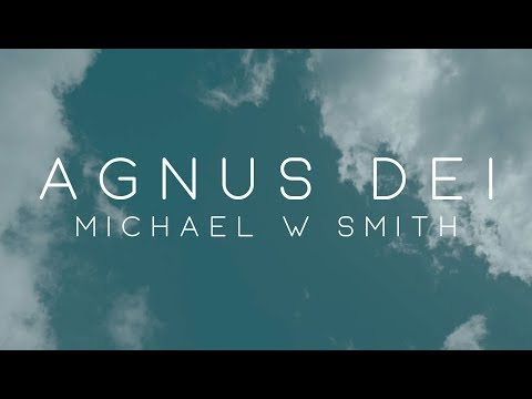 Michael W. Smith - Agnus Dei ft. Skye Reedy