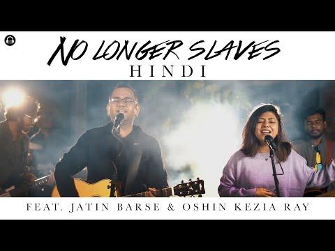 No longer slaves | Hindi Cover | Feat. Jatin Barse | Oshin Kezia Ray