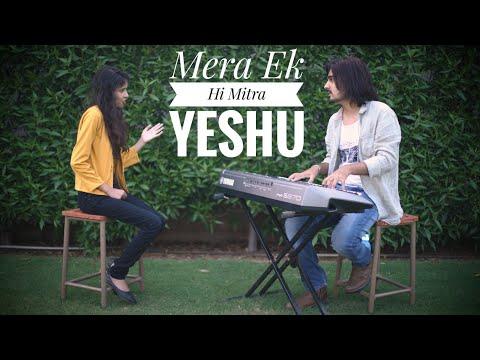 Mera Ek Hi Mitra Yeshu - Anand Masih   Worship Warriors   Hindi Christian Devotional Worship Song