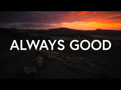 DCC Collective - Always Good (Lyrics)