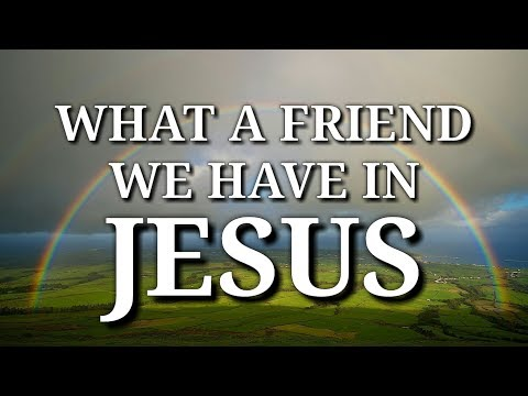 What a Friend we have in Jesus with lyrics | new version