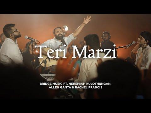 Teri Marzi   Hindi Worship Song - 4K   Bridge Music ft. Nehemiah K, Allen Ganta & Rachel Francis