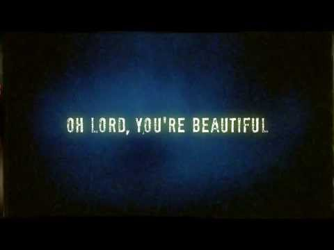 Oh Lord, You're Beautiful (Jesus Culture)